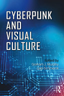 Pdf Cyberpunk and Visual Culture Telecharger