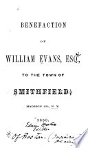 Benefaction of William Evans, Esq. to the Town of Smithfield, Madison Co., N.Y.