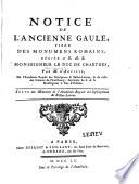 Notice de l'ancienne Gaule, tirée des monumens romains /