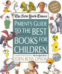 The New York Times Parent s Guide to the Best Books for Children