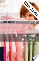 The Girl with Red Hair   With Audio Starter Level Oxford Bookworms Library