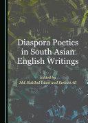 Diaspora Poetics in South Asian English Writings