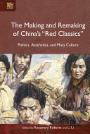 """The Making and Remaking of China's """"Red Classics"""" [Pdf/ePub] eBook"""
