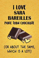 I Love Sara Bareilles More Than Chocolate  Or About The Same  Which Is A Lot