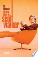 Scott  The Curious Life   Work of Scott Walker Book