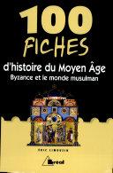 100 fiches d'histoire du moyen âge