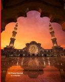 My Prayer Journal As a Muslim