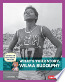 What s Your Story  Wilma Rudolph