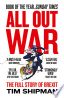 All Out War  The Full Story of How Brexit Sank Britain   s Political Class Book