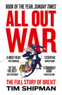 All Out War: The Full Story of How Brexit Sank Britain's Political Class [Pdf/ePub] eBook
