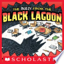 The Bully From The Black Lagoon
