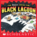 The Bully From The Black Lagoon Pdf/ePub eBook