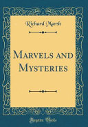 Marvels and Mysteries  Classic Reprint