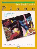 Alfred's Basic Piano Course Fun Book, Bk 3
