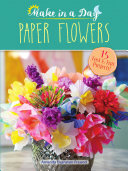 Make in a Day  Paper Flowers