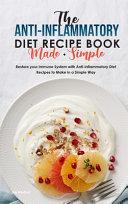 The Anti Inflammatory Diet Recipe Book Made Simple Book PDF
