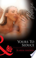 Yours To Seduce Mills Boon Blaze Women Who Dare Book 29