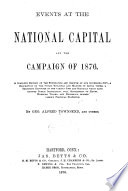Events At The National Capital And The Campaign Of 1876