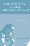 Buddhist Christian Dialogue as Theological Exchange