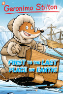 """Geronimo Stilton #18: """"First to the Last Place on Earth"""""""