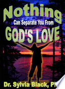 Nothing Can Separate You From God s Love