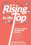 Rising to the Top  Global Women Engineering Leaders Share Their Journeys to Professional Success