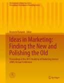 Ideas in Marketing  Finding the New and Polishing the Old