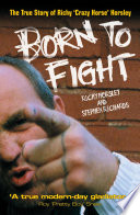 Born To Fight The True Story Of Richy Crazy Horse Horsley