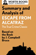 Summary and Analysis of Escape from Alcatraz: The True Crime Classic