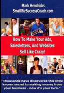 How To Make Your Ads Salesletters And Websites Sell Like Crazy
