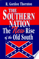 """""""The Southern Nation: The New Rise of the Old South"""" by Thornton, R. Gordon"""