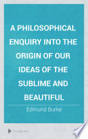 A Philosophical Enquiry Into the Origin of Our Ideas of the Sublime and Beautiful by Edmund Burke PDF