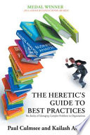 The Heretic s Guide to Best Practices
