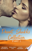 Desert Sheikhs Collection Part 1 The Desert Prince S Mistress Sold To The Sheikh The Sheikh S Bartered Bride The Sultan S Bought Bride Mills Boon E Book Collections