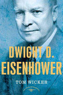 Dwight D. Eisenhower: The American Presidents Series: The ...