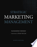 """Strategic Marketing Management, 9th Edition"" by Chernev, Alexander, Kotler, Philip"