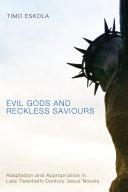 Evil Gods and Reckless Saviours