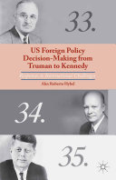 Pdf US Foreign Policy Decision-Making from Truman to Kennedy Telecharger