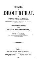 Manuel de droit rural et d'économie Agricole ... 2e edition augmentée d'un appendice con enant le texte des lois rurales