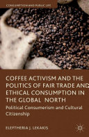 Pdf Coffee Activism and the Politics of Fair Trade and Ethical Consumption in the Global North Telecharger
