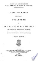 A List of Works Illustrating Sculpture in the National Art Library of the South Kensington Museum