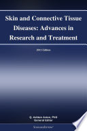 Skin and Connective Tissue Diseases: Advances in Research and Treatment: 2011 Edition