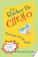 I'd Rather Do Chemo Than Clean Out the Garage