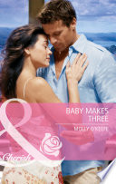 Baby Makes Three  Mills   Boon Cherish  Book PDF