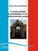 La France pendant les cohabitations, et son parlementarisme manque