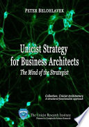 Unicist Strategy For Business Architects The Mind Of The Strategist