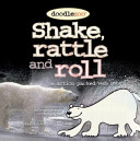 Shake  Rattle  and Roll Book