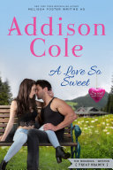 A Love So Sweet (Small Town Contemporary Romance)