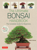 The Ultimate Bonsai Handbook