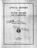 Annual Report Of The State Board Of Pardons To The Governor Of Montana For The Fiscal Year Ended